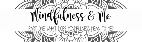 Mindfulness & Me 1.png