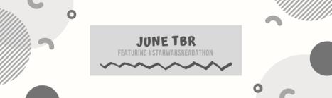 June readathon tbr #starwarsreadathon #makeyourmythtaker-2